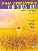 Tornquist, Carol - 2016 Greatest Christian Hits: Deluxe Annual Edition (Greatest Hits) - 9781470635978 - V9781470635978
