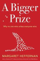Margaret Heffernan - A Bigger Prize: When No One Wins Unless Everyone Wins - 9781471100765 - V9781471100765