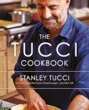 Tucci, Stanley - The Tucci Cookbook - 9781471114434 - 9781471114434