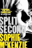 McKenzie, Sophie - Split Second - 9781471115998 - V9781471115998