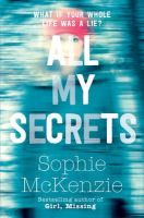 McKenzie, Sophie - All My Secrets - 9781471122217 - V9781471122217