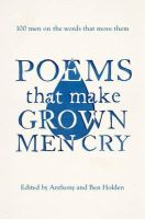 Holden, Anthony, Holden, Ben - Poems That Make Grown Men Cry: 100 Men on the Words That Move Them - 9781471134906 - V9781471134906