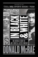 McRae, Donald - In Black And White: The Untold Story Of Joe Louis And Jesse Owens - 9781471135330 - V9781471135330