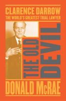 McRae, Donald - The Old Devil: Clarence Darrow: The World's Greatest Trial Lawyer - 9781471135354 - KOC0010134