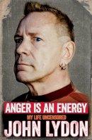 Lydon, John - Anger is an Energy: My Life Uncensored - 9781471137211 - V9781471137211