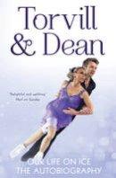 Torvill, Jayne, Dean, Christopher - Living on Ice: Our Story - 9781471138706 - V9781471138706