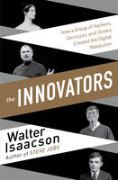 Isaacson, Walter - The Innovators: How a Group of Inventors, Hackers, Geniuses and Geeks Created the Digital Revolution - 9781471138805 - V9781471138805