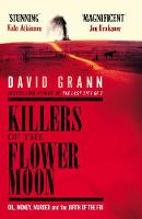 David Grann - Killers of the Flower Moon: Oil, Money, Murder and the Birth of the FBI - 9781471140266 - V9781471140266