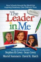 Covey, Stephen R. - The Leader in Me: How Schools and Parents Around the World are Inspiring Greatness, One Child at a Time - 9781471141676 - V9781471141676