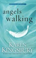 Kingsbury, Karen - Angels Walking - 9781471141751 - V9781471141751