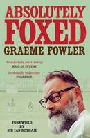Fowler, Graeme - Absolutely Foxed - 9781471142321 - V9781471142321