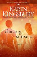 Kingsbury, Karen - Chasing Sunsets - 9781471143243 - V9781471143243