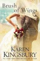 Kingsbury, Karen - Brush of Wings (Angels Walking 3) - 9781471143274 - V9781471143274