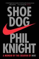 Knight, Phil - Shoe Dog: A Memoir by the Creator of NIKE - 9781471146725 - 9781471146725