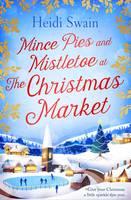 Swain, Heidi - Mince Pies and Mistletoe at the Christmas Market - 9781471147265 - KSG0020065