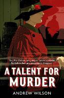 Wilson, Andrew - A Talent for Murder - 9781471148217 - V9781471148217