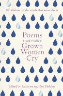 Holden, Anthony, Holden, Ben - Poems That Make Grown Women Cry - 9781471148644 - V9781471148644