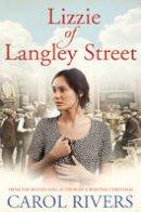 Rivers, Carol - Lizzie of Langley Street - 9781471150425 - V9781471150425