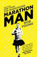 Young, Rob - Marathon Man: One Man, One Year, 370 Marathons - 9781471152870 - V9781471152870