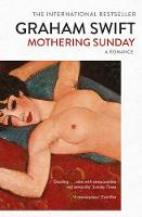 Swift, Graham - Mothering Sunday - 9781471155246 - 9781471155246