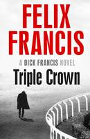 Francis, Felix - Triple Crown - 9781471155475 - 9781471155475