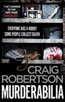 Robertson, Craig - Murderabilia: Everyone Has a Hobby. Some People Collect Death. - 9781471156595 - KCG0002331