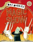 Grey, Mini - The Bad Bunnies' Magic Show - 9781471157608 - V9781471157608