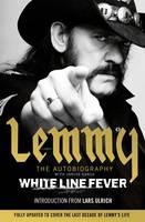 Kilmister, Lemmy - White Line Fever: Lemmy: The Autobiography - 9781471157653 - V9781471157653
