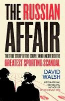 Walsh, David - The Russian Affair: The True Story of the Couple who Uncovered the Greatest Sporting Scandal - 9781471158155 - V9781471158155