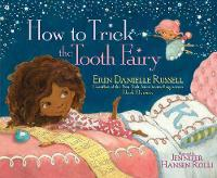 Russell, Erin Danielle - How to Trick the Tooth Fairy - 9781471160264 - V9781471160264