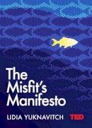 Yuknavitch, Lidia - Misfit's Manifesto (Ted 2) - 9781471162329 - V9781471162329