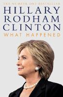 Clinton, Hillary Rodham - What Happened - 9781471166945 - V9781471166945