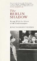 Jonathan Lichtenstein - The Berlin Shadow: Living With The Ghosts of the Kindertransport - 9781471167287 - 9781471167287