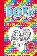 Russell, Rachel Renee - Dork Diaries: Crush Catastrophe - 9781471167775 - 9781471167775