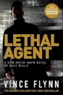 Flynn, Vince, Mills, Kyle - Lethal Agent (Volume 18) (The Mitch Rapp Series) - 9781471170720 - KSS0005832