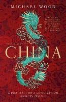 Wood, Michael - The Story of China: A portrait of a civilisation and its people - 9781471175992 - 9781471175992