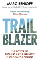 Benioff, Marc - Trailblazer: The Power of Business as the Greatest Platform for Change - 9781471181818 - 9781471181818