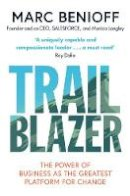 Benioff, Marc - Trailblazer: The Power of Business as the Greatest Platform for Change - 9781471181832 - 9781471181832