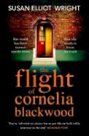 Elliot Wright, Susan - The Flight of Cornelia Blackwood - 9781471183423 - 9781471183423