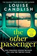 CANDLISH, LOUISE - The Other Passenger: Brilliant, twisty, unsettling, suspenseful – an instant classic! - 9781471183478 - 9781471183478