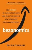 Dumaine, Brian - Bezonomics: How Amazon Is Changing Our Lives, and What the World's Companies Are Learning from It - 9781471184147 - 9781471184147