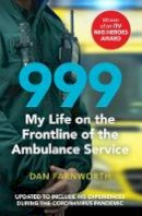 Farnworth, Dan - 999 - My Life on the Frontline of the Ambulance Service - 9781471184444 - V9781471184444
