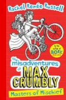 Russell, Rachel Renée - Misadventures of Max Crumbly 3: Masters of Mischief (Volume 3) (The Misadventures of Max Crumbly) - 9781471184949 - 9781471184949