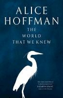 Hoffman, Alice - The World That We Knew - 9781471185830 - 9781471185830