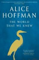 Hoffman, Alice - The World That We Knew - 9781471185854 - 9781471185854
