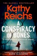 Reichs, Kathy - A Conspiracy of Bones (Volume 19) (A Temperance Brennan Novel) - 9781471188879 - 9781471188879