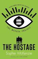 McKenzie, Sophie - The Medusa Project: The Hostage (Volume 2) - 9781471189777 - 9781471189777
