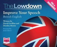 Multiple Authors, Jamie Glover - The Lowdown: Improve Your Speech - British English - 9781471277702 - V9781471277702