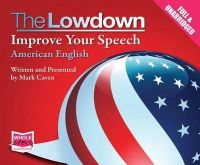 Caven, Mark - The Lowdown: Improve Your Speech - American English - 9781471277733 - V9781471277733