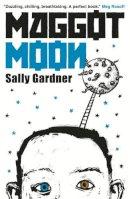 Sally Gardner - Maggot Moon - 9781471400049 - KOC0007573